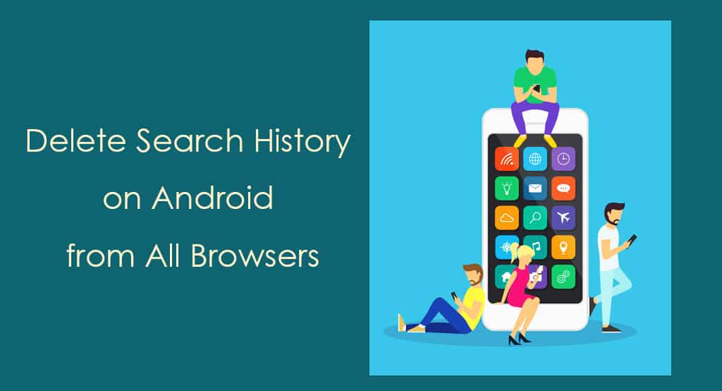 Delete Search History From All Apps