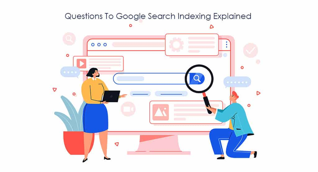 Answers to Google search indexing explained