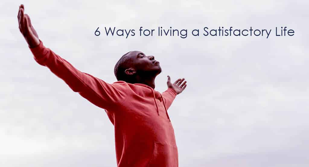 living a Satisfactory Life - Blog To Success