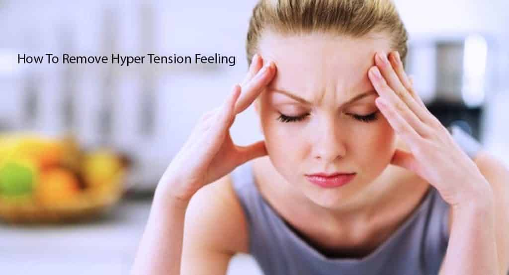 Remove hyper tension feeling - Blog to success