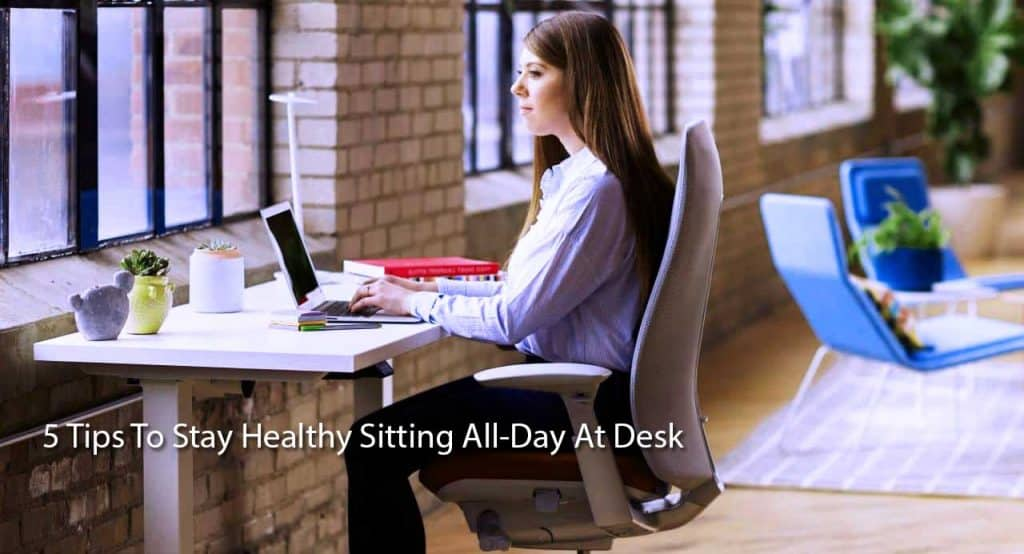 Stay healthy sitting all day at desk