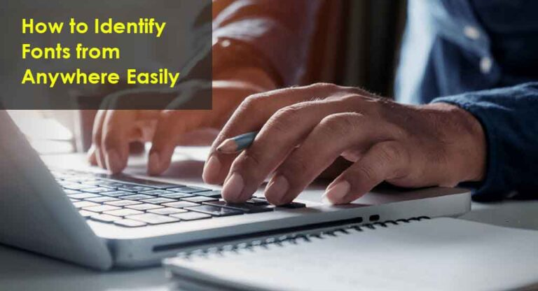 Identify Fonts easily from anywhere
