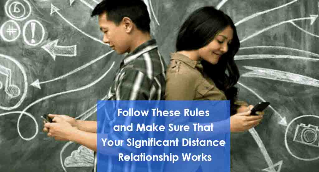 Rules to maintain in significant distance relationship works