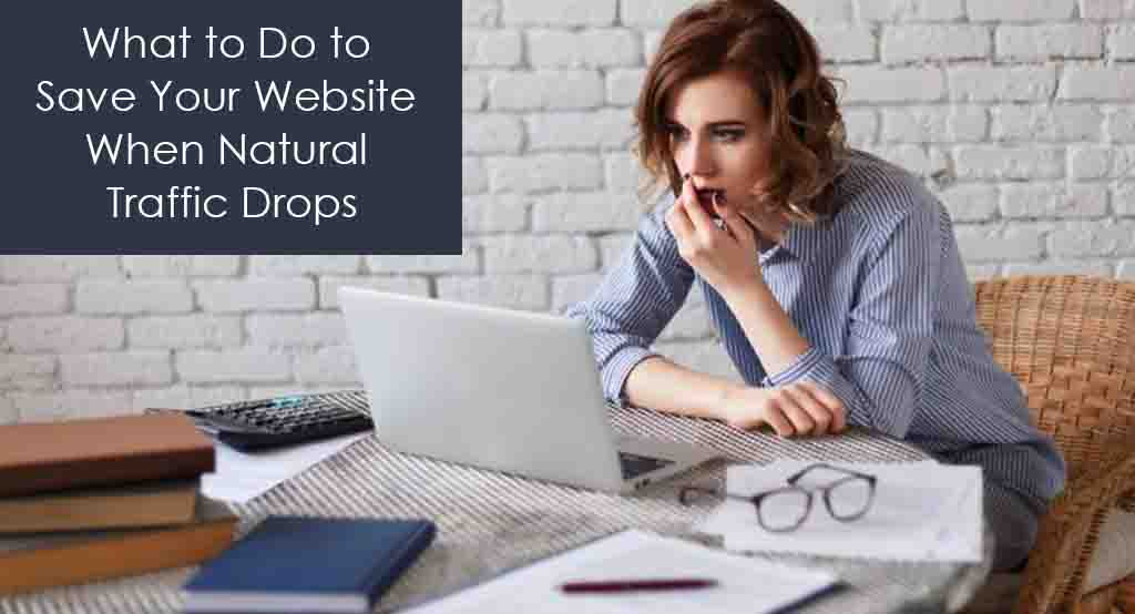 save when natural traffic drops