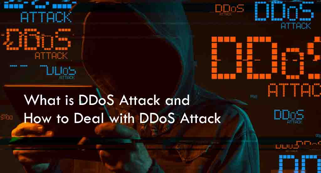 What is DDoS Attack and How to Deal with DDoS Attack