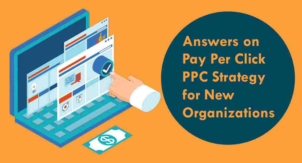 Answers-on-Pay-Per-Click-PPC-Strategy-for-New-Organizations