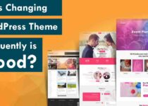 Does Changing WordPress Themes Frequently is Good