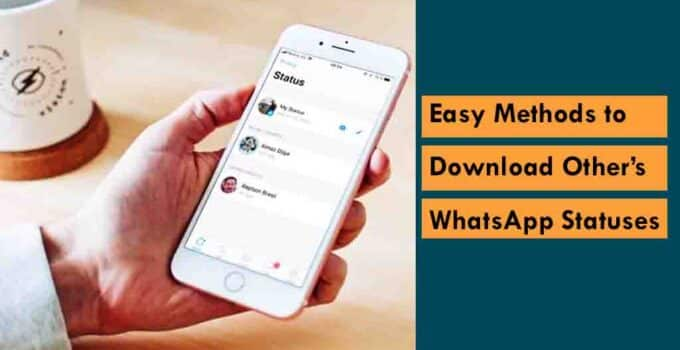 Easy Methods to Download Other's WhatsApp Statuses