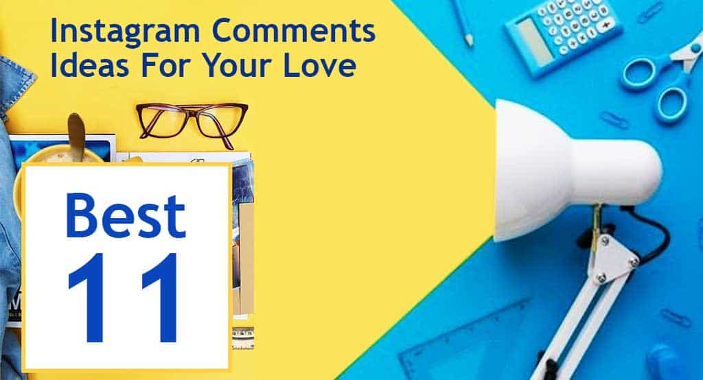 Best Instagram Comments Ideas For Your Love