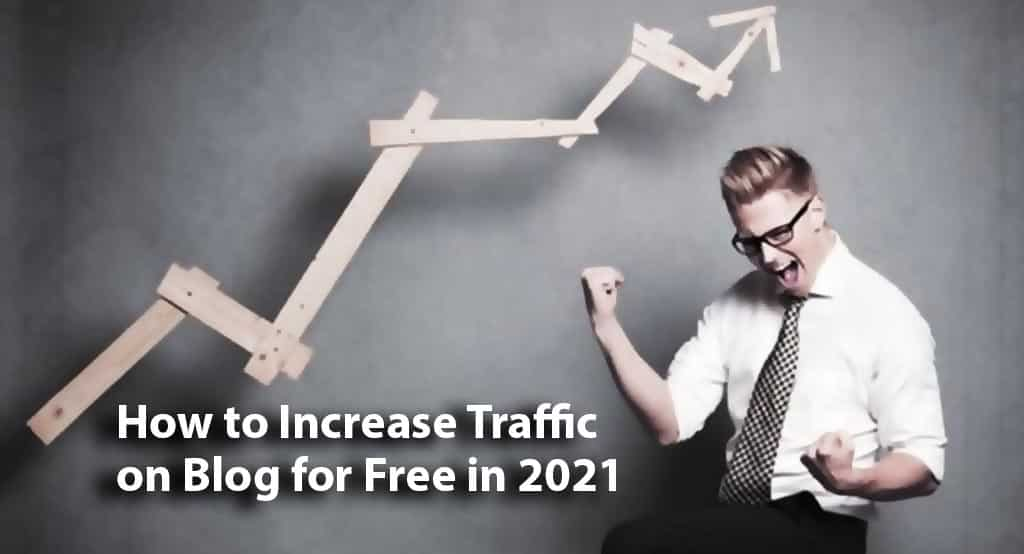 How to Increase Traffic on Blog for Free in 2021