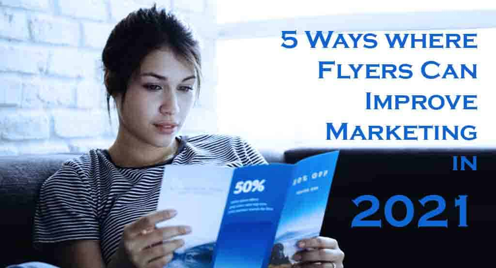 Flyers Can Improve Marketing