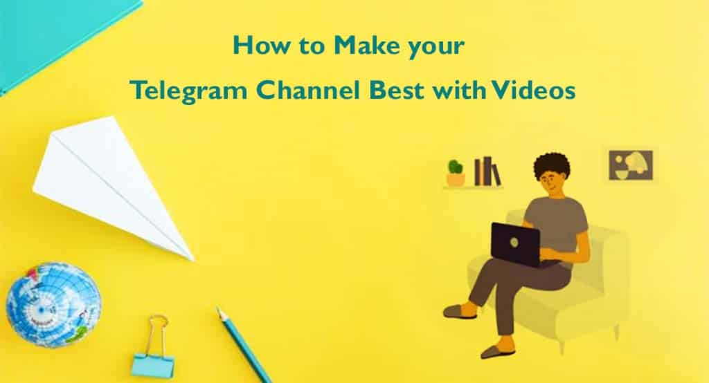 Make your Telegram Channel Best with Videos