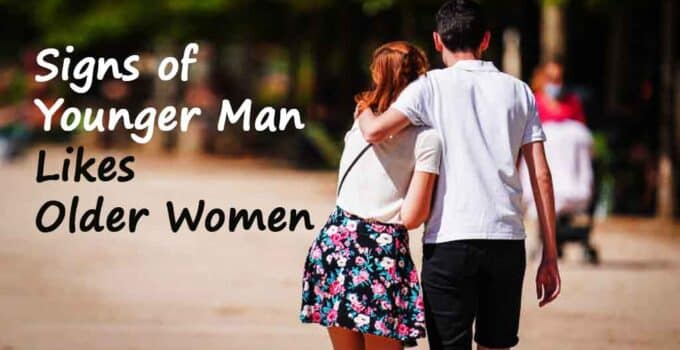 Signs of Younger Man Likes Older Women